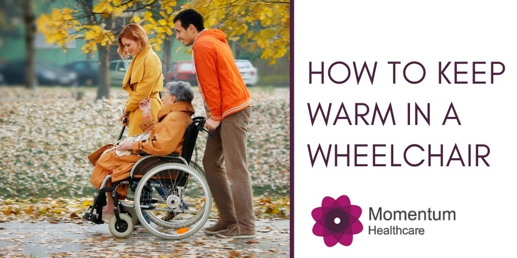 How to Keep Warm in a Wheelchair