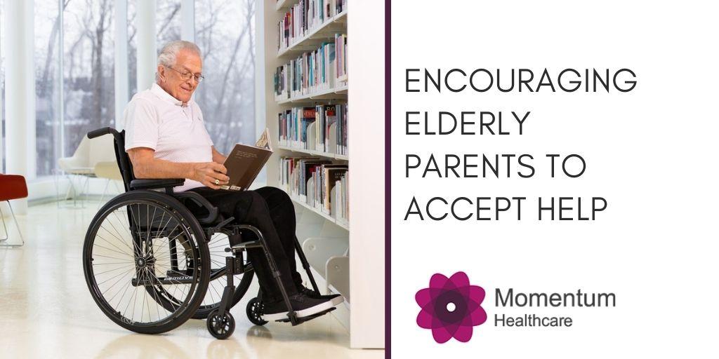 Encouraging Elderly Parents to Accept Help